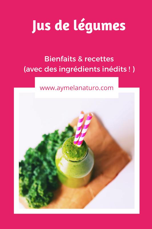 bienfaits recettes jus de légumes naturopathie