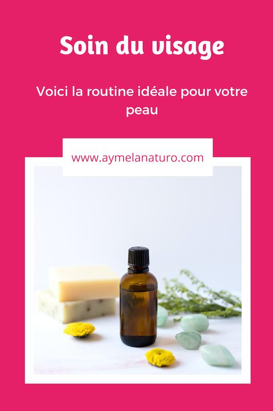 routine-soin-visage-belle-peau-naturel-huile-essentielle-savon-serum