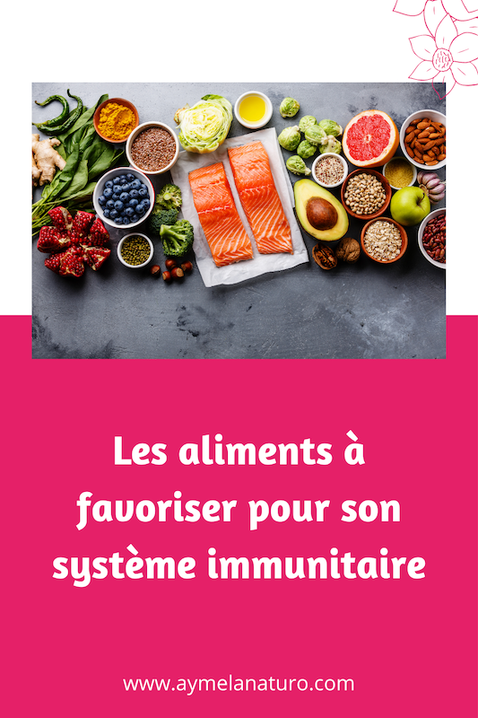 alimentation naturopathie systeme immunitaire booster ses défenses